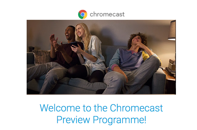 welcome to chromecast preview